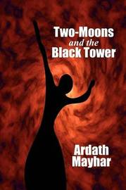 Two-Moons and the Black Tower by Ardath Mayhar image