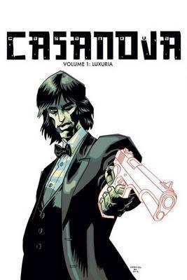 Casanova The Complete Edition Volume 1: Luxuria by Matt Fraction