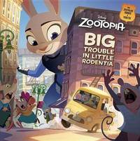 Zootopia Big Trouble in Little Rodentia by Random House Disney