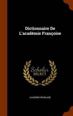 Dictionnaire de L'Academie Francoise by Academie francaise image