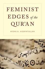 Feminist Edges of the Qur'an by Aysha A Hidayatullah