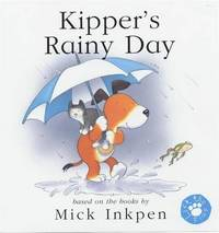 Kipper: Kipper's Rainy Day by Mick Inkpen image