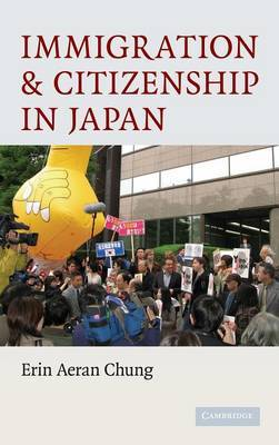 Immigration and Citizenship in Japan by Erin Aeran Chung image