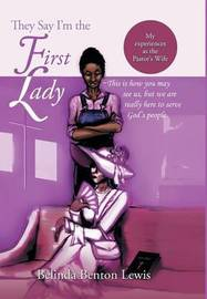 They Say I'm the First Lady by Belinda Benton Lewis