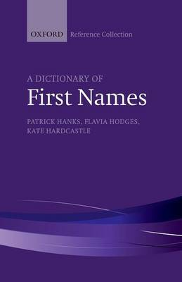 A Dictionary of First Names by Patrick Hanks image