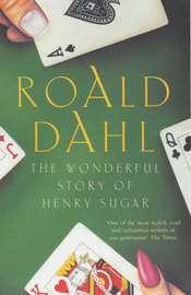 The Wonderful Story of Henry Sugar and Six More by Roald Dahl image