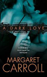 A Dark Love by Margaret Carroll image