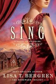 Sing by Lisa T Bergren image