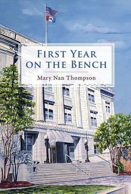 First Year On the Bench by Mary Nan Thompson image