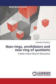 Near-Rings, Annihilators and Near-Ring of Quotients by Chowdhury Khanindra