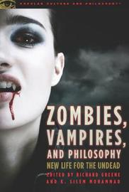 Zombies, Vampires, and Philosophy image