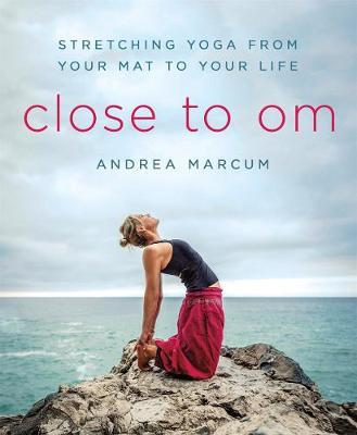 Close to Om by Andrea Marcum
