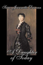 A Daughter of Today by Sara Jeanette Duncan, Fiction, Classics, Literary by Sara Jeannette Duncan image