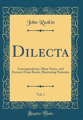 Dilecta, Vol. 1 by John Ruskin image