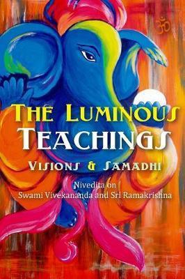 The Luminous Teachings by Sister Nivedita