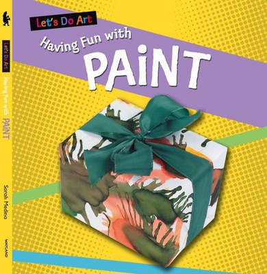 Having Fun With Paint by Sarah Medina