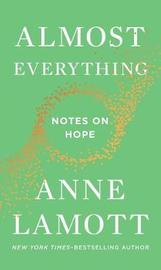 Almost Everything by Anne Lamott
