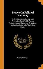 Essays on Political Economy by Mathew Carey