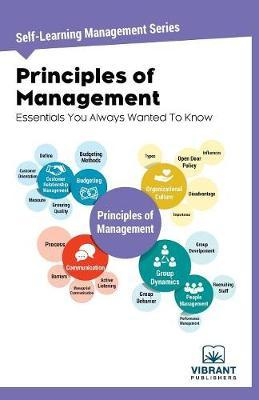 Principles of Management Essentials You Always Wanted To Know by Vibrant Publishers