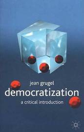 Democratization: A Critical Introduction by Jean Grugel image