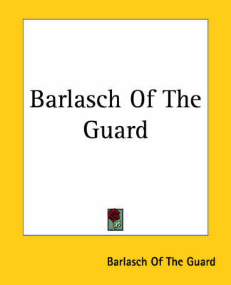 Barlasch Of The Guard by Barlasch Of The Guard