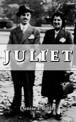 Juliet by Denise P. Butler
