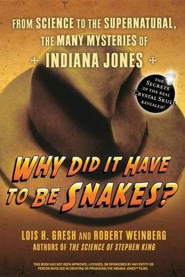 Why Did It Have to Be Snakes by Lois H Gresh