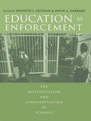 Education as Enforcement: The Militarization and Corporation of Schools