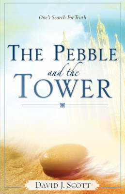 The Pebble and the Tower by David J. Scott image