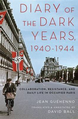 Diary of the Dark Years, 1940-1944 by Jean-Marie Guehenno