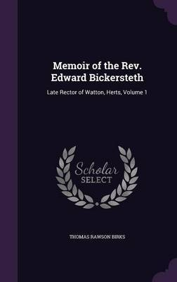 Memoir of the REV. Edward Bickersteth by Thomas Rawson - Birks image