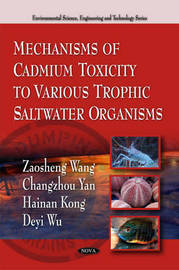 Mechanisms of Cadmium Toxicity to Various Trophic Saltwater Organisms by Zaosheng Wang image