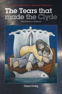 The Tears That Made the Clyde by Carol Craig image
