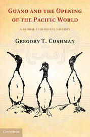Studies in Environment and History by Gregory T. Cushman