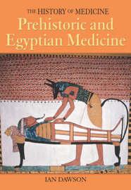 Prehistoric and Egyptian Medicine by Ian Dawson image