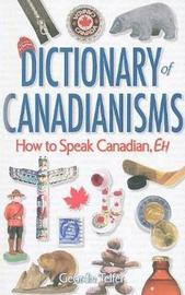 Dictionary of Canadianisms by Geordie Telfer