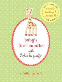 Baby's First Months with Sophie la Girafe by Sophie La Girafe