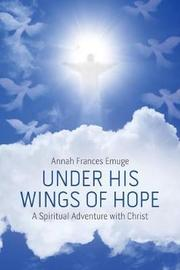 Under His Wings of Hope by Annah Frances Emuge image