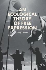 An Ecological Theory of Free Expression by Gary Chartier