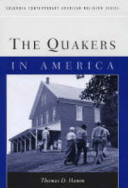 The Quakers in America by Thomas D Hamm