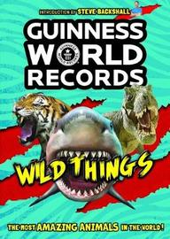 Guinness World Records 2019 Amazing Animals:Wild Things by Guinness World Records