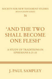 And the Two Shall Become One Flesh by J.Paul Sampley