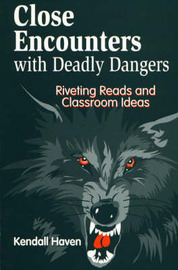 Close Encounters with Deadly Dangers by Kendall Haven