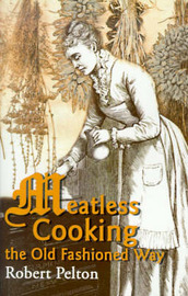 Meatless Cooking the Old Fashioned Way by Robert W. Pelton image