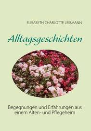 Alltagsgeschichten by Elisabeth Charlotte Leibmann