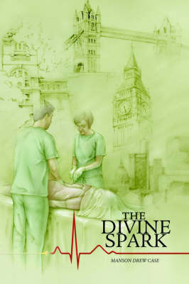The Divine Spark by Manson Drew Case