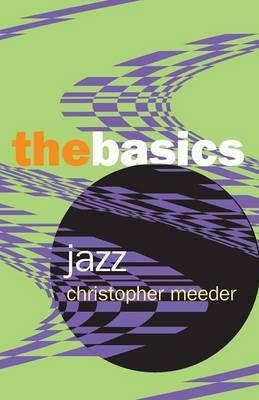 Jazz: the Basics by Christopher Meeder