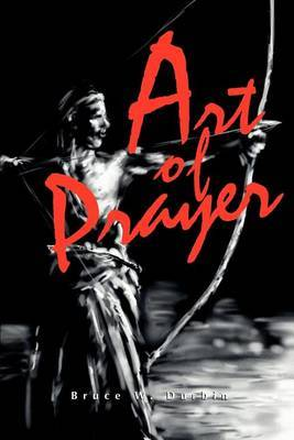 Art of Prayer by Bruce W. Durbin image