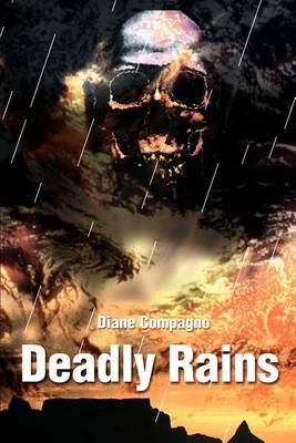 Deadly Rains by Diane M. Compagno
