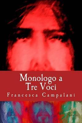Monologo a Tre Voci: Jesus, Kristos, Jhave by Francesca Campalani